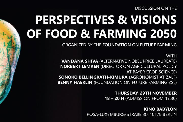 "Invitation to the panel discussion at 29.11.2018: Perspectives on the panel: Food & Farming 2050| Source: © ""SEED: The Untold Story""."
